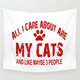 All I care about ARE my CATS !! Wall Tapestry