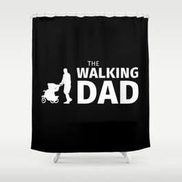 The Walking Dad Shower Curtain