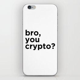 Bro, you crypto? iPhone Skin