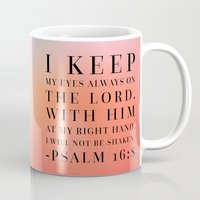 bible Mugs featuring Psalm 16:8 Bible Quote by Biblelicious