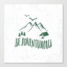 BE ADVENTUROUS Canvas Print