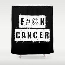 F@#K Cancer (inverse) Shower Curtain