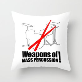 Drums Weapons Of Mass Percussion Throw Pillow