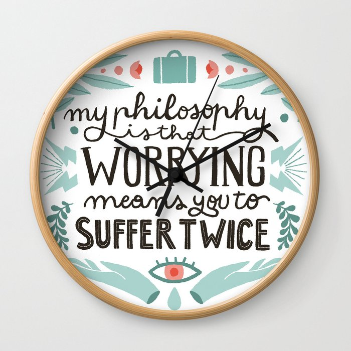 Worrying means you to suffer twice Wall Clock