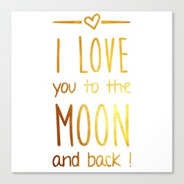Love you to the Moon Gold Canvas Print