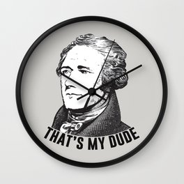 That's My Dude Wall Clock