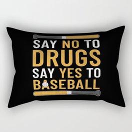 Say No To Drugs Say Yes To Baseball Rectangular Pillow