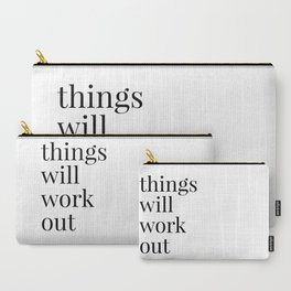 things will work out Carry-All Pouch