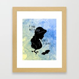 A Thing Must Be Loved Framed Art Print