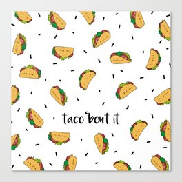 Taco 'bout it Canvas Print