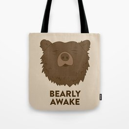 BEARLY AWAKE Tote Bag