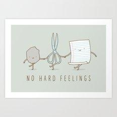 No Hard Feelings Art Print