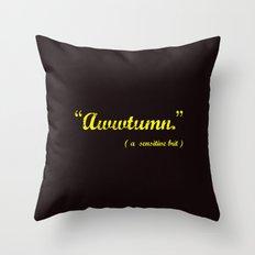 It's Awwtumn Throw Pillow