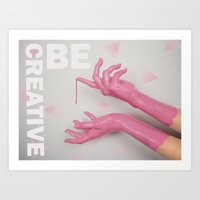 Be Creative Art Print