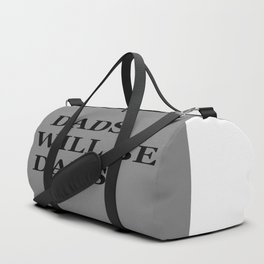 """""""DADS WILL BE DADS"""" UNIVERSAL TRUTH FOLK SAYINGS Duffle Bag"""