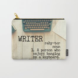 Writer - rahy-ter - 1. A person who enjoys banging on a keyboard. With their head. Carry-All Pouch