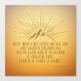 Keep Your Eyes Fixed on the Sun Canvas Print