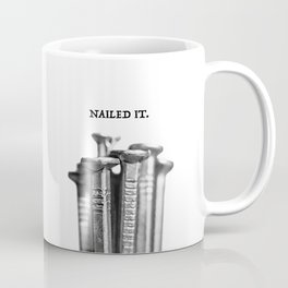 NAILED IT. Coffee Mug
