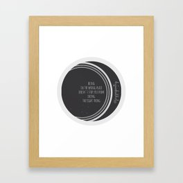Being in the wrong place doesn't stop you from doing the right thing Framed Art Print