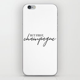but first, Champagne iPhone Skin