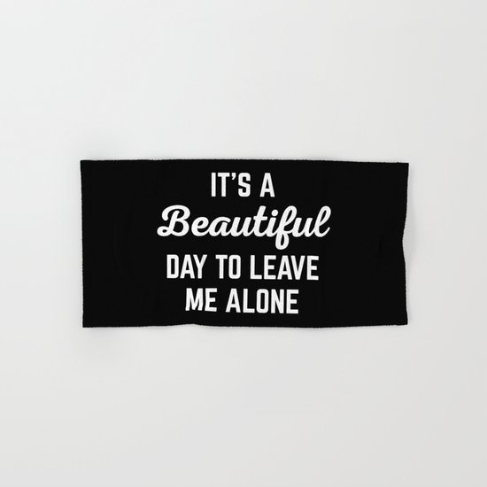 It's A Beautiful Day Funny Quote Hand & Bath Towel