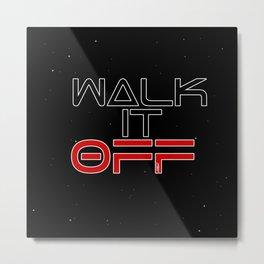 Walk it off Metal Print