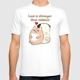 Love is stronger than violence T-shirt