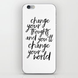 QUOTE, Change Your Thoughts And You'll Change Your World,Motivational Quote,Buddha Art,Calligraphy Q iPhone Skin