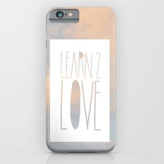 LEARN 2 LOVE iPhone 6s Slim Case