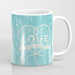 Maritime Design - Love is my anchor on teal grunge wood background Coffee Mug