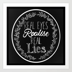 Real Lies Art Print