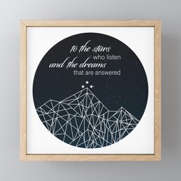 To The Stars Who Listen and the Dreams That Are Answered Framed Mini Art Print