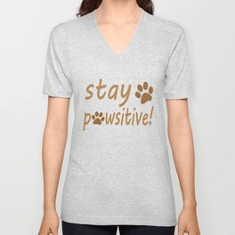 Stay Pawsitive Pet Paw Quote Tee Unisex V-Neck