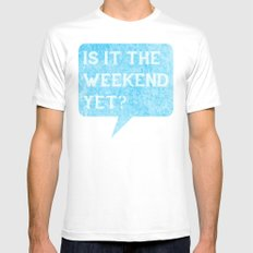 Is it the weekend yet? MEDIUM White Mens Fitted Tee