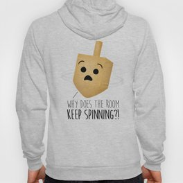 Why Does The Room Keep Spinning?! Hoody