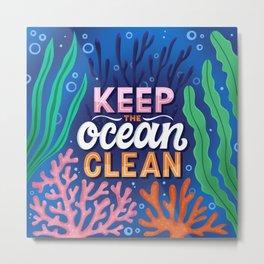 Keep the ocean clean Metal Print