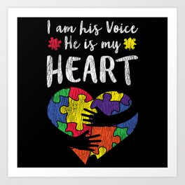 I Am His Voice Autistic Kids Autism Awareness Mom Art Print