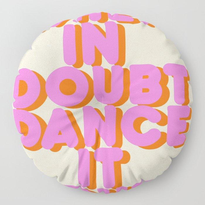 Dance it out Floor Pillow