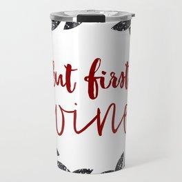 But First Wine 01 Travel Mug