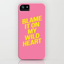 Blame it on my Wild Heart pink and yellow motivational typography poster bedroom wall home decor iPhone Case