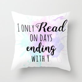 Days ending with Y Throw Pillow