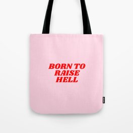 born to raise hell Tote Bag