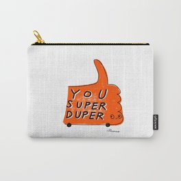 you are super duper Carry-All Pouch