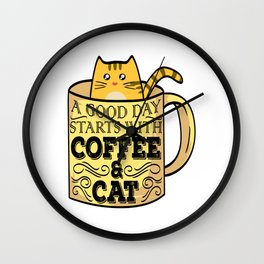 "Great Coffee T-shirt For Caffeine Lovers ""A Good Day Starts With Coffee & Cat"" T-shirt Design Wall Clock"