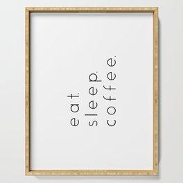 EAT SLEEP COFFEE Serving Tray