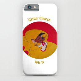 Gettin' Cheese Wit It iPhone Case