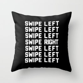 Swipe Left/Right Funny Quote Throw Pillow