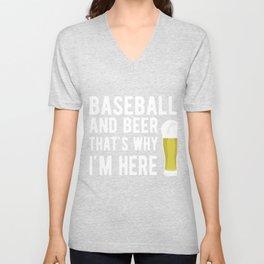 Baseball And Beer That's Why I'm Here Unisex V-Neck