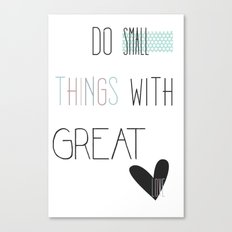 Do small things, typography, quote, inspiration Canvas Print