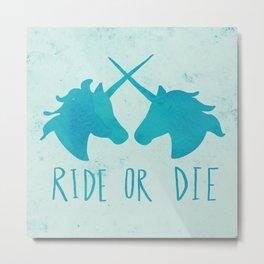 Ride or Die x Unicorns x Turquoise Metal Print